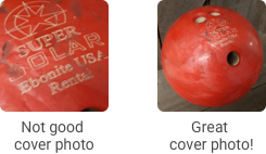"A close-up photo of a bowling ball's brand name labeled ""not good cover photo"" opposite a photo of the whole bowling ball labeled ""great cover photo!"""