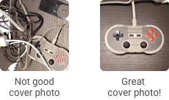 "A photo of a game controller with a jumble of cords and accessories labeled ""not good cover photo"" opposite a photo of the game controller by itself labeled ""great cover photo!"""